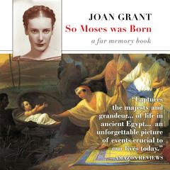 So Moses Was Born by Joan Grant audiobook