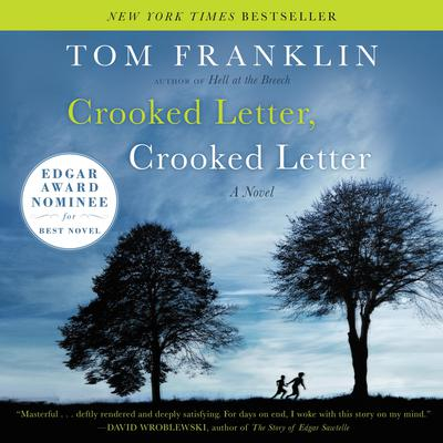Crooked Letter, Crooked Letter by Tom Franklin audiobook
