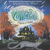 The Collectors #2: A Storm of Wishes by  Jacqueline West audiobook
