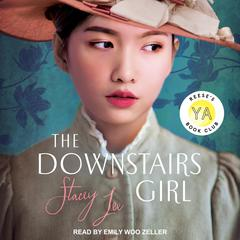 The Downstairs Girl by Stacey Lee audiobook