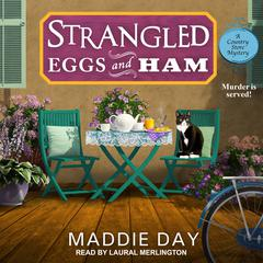 Strangled Eggs and Ham by Maddie Day audiobook