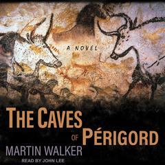 The Caves of Perigord by Martin Walker audiobook