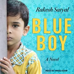 Blue Boy by Rakesh Satyal audiobook
