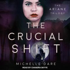 The Crucial Shift by Michelle Dare audiobook