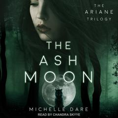 The Ash Moon by Michelle Dare audiobook