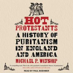 Hot Protestants by Michael P. Winship audiobook