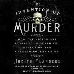 The Invention of Murder by Judith Flanders audiobook