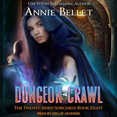 Dungeon Crawl by Annie Bellet audiobook