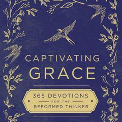 Captivating Grace by Zondervan audiobook
