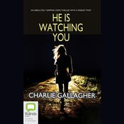 He is Watching You by  Charlie Gallagher audiobook