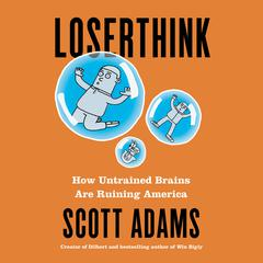 Loserthink by Scott Adams audiobook