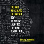 The Man Who Solved the Market by  Gregory Zuckerman audiobook