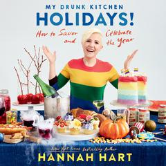 My Drunk Kitchen Holidays! by Hannah Hart audiobook