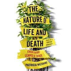 The Nature of Life and Death by Patricia Wiltshire audiobook