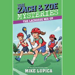 The Lacrosse Mix-Up by Mike Lupica audiobook