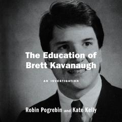 The Education of Brett Kavanaugh by Kate Kelly audiobook