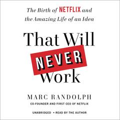 That Will Never Work by Marc Randolph audiobook