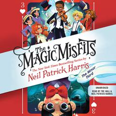 The Magic Misfits: The Minor Third<br> by Neil Patrick Harris audiobook