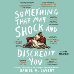 Something That May Shock and Discredit You by Daniel Mallory Ortberg audiobook