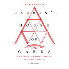 Darwin's House of Cards by Tom Bethell audiobook
