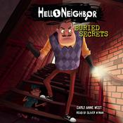 Hello Neighbor: Buried Secrets by  Carly Anne West audiobook