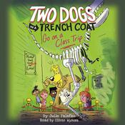 Two Dogs in a Trench Coat Go On a Class Trip by  Julie Falatko audiobook