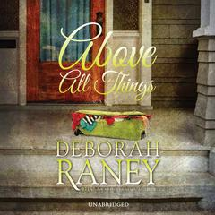 Above All Things by Deborah Raney audiobook