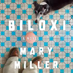 Biloxi by Mary Miller audiobook