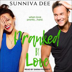 Pranked by Love by Sunniva Dee audiobook
