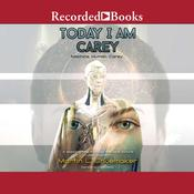 Today I am Carey by  Martin L. Shoemaker audiobook