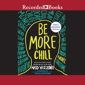 Be More Chill by  Ned Vizzini audiobook