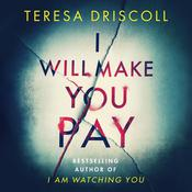 I Will Make You Pay by  Teresa Driscoll audiobook