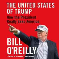The United States of Trump by Bill O'Reilly audiobook