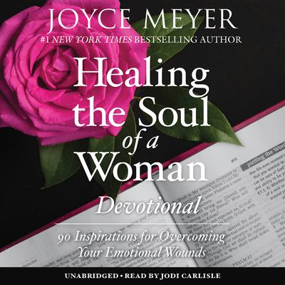 Healing the Soul of a Woman Devotional by Joyce Meyer audiobook
