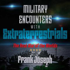 Military Encounters with Extraterrestrials by Frank Joseph audiobook
