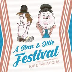 A Stan & Ollie Festival by Joe Bevilacqua audiobook