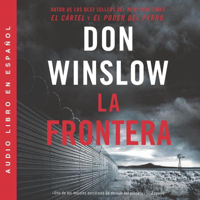 Border, The / Frontera, La (Spanish edition) by Don Winslow audiobook