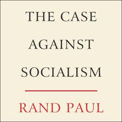 The Case Against Socialism by Rand Paul audiobook