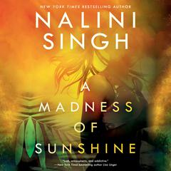 A Madness of Sunshine by Nalini Singh audiobook