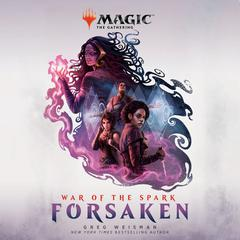 War of the Spark: Forsaken (Magic: The Gathering) by Greg Weisman audiobook