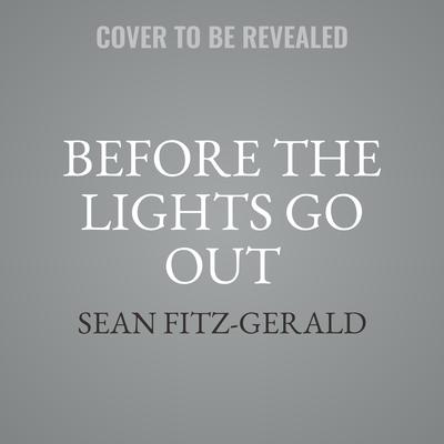 Before the Lights Go Out by Sean Fitz-Gerald audiobook