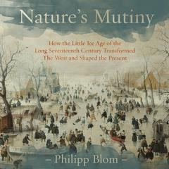 Nature's Mutiny by Philipp Blom audiobook