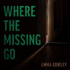 Where the Missing Go by Emma Rowley audiobook