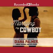 Marrying My Cowboy by  Kate Pearce audiobook