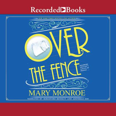 Over the Fence by Mary Monroe audiobook