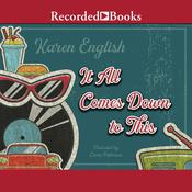 It All Comes Down to This by  Karen English audiobook