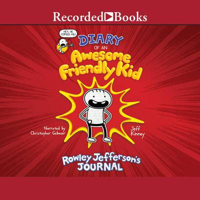 Diary of an Awesome Friendly Kid by Jeff Kinney audiobook