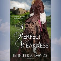 A Perfect Weakness by Jennifer A. Davids audiobook
