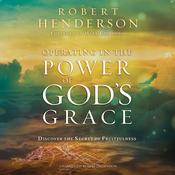Operating in the Power of God's Grace by  Robert Henderson audiobook