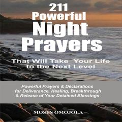 211 Powerful Night Prayers that Will Take Your Life to the Next Level by Moses Omojola audiobook